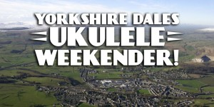 yorkshire dales ukelele weekend